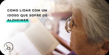 Como lidar com um idoso que sofre de Alzheimer?