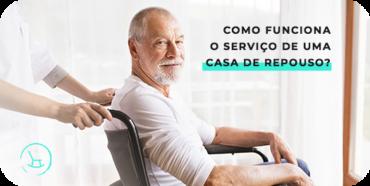Como funciona o serviço de uma casa de repouso? Com estrutura de hotel, hospital e clínica.